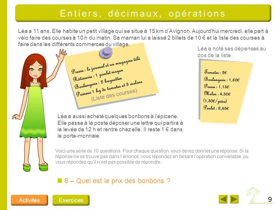 8 Léa a 11 ans.Elle habite un petit village qui se situe à 15 km dAvignon.