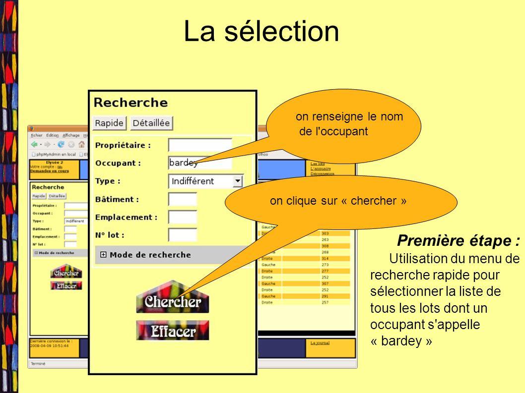La sélection on renseigne le nom de l occupant on clique sur « chercher » Première étape : Utilisation du menu de recherche rapide pour sélectionner la liste de tous les lots dont un occupant s appelle « bardey »