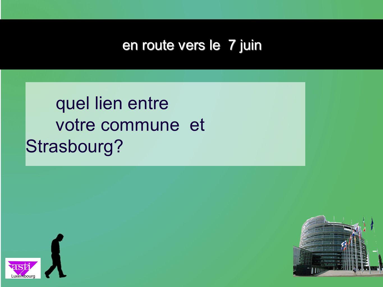 quel lien entre votre commune et Strasbourg? en route vers le 7 juin