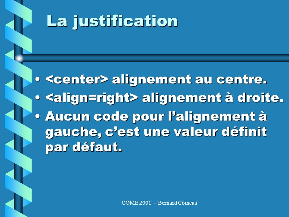 COME Bernard Comeau La justification alignement au centre.