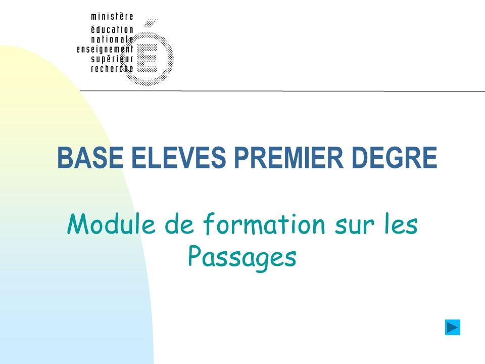 BASE ELEVES PREMIER DEGRE Module de formation sur les Passages