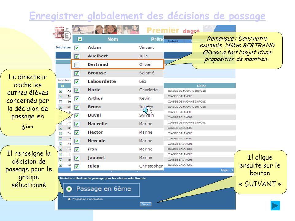 Enregistrer globalement des décisions de passage Tous les élèves passant en 6 ème sont cochés automatiquement par lapplication.