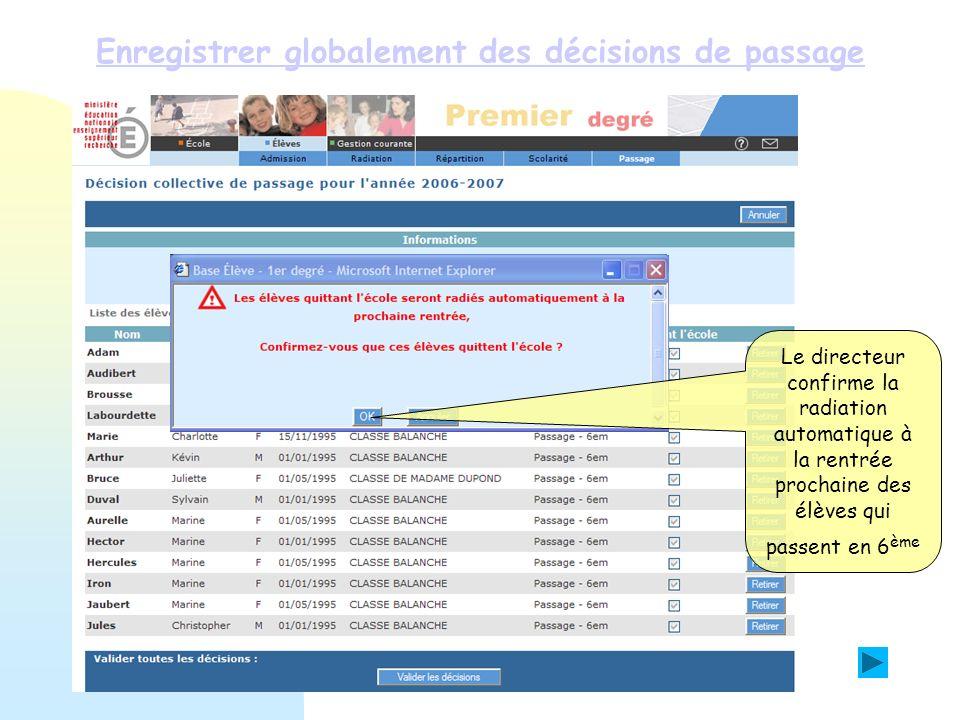 Enregistrer globalement des décisions de passage Lenregistrement des décisions de passage pour les CM2 est terminé.