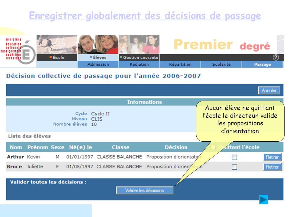 Enregistrer globalement des décisions de passage Lenregistrement des décisions de passage pour les élèves de CLIS est terminé.