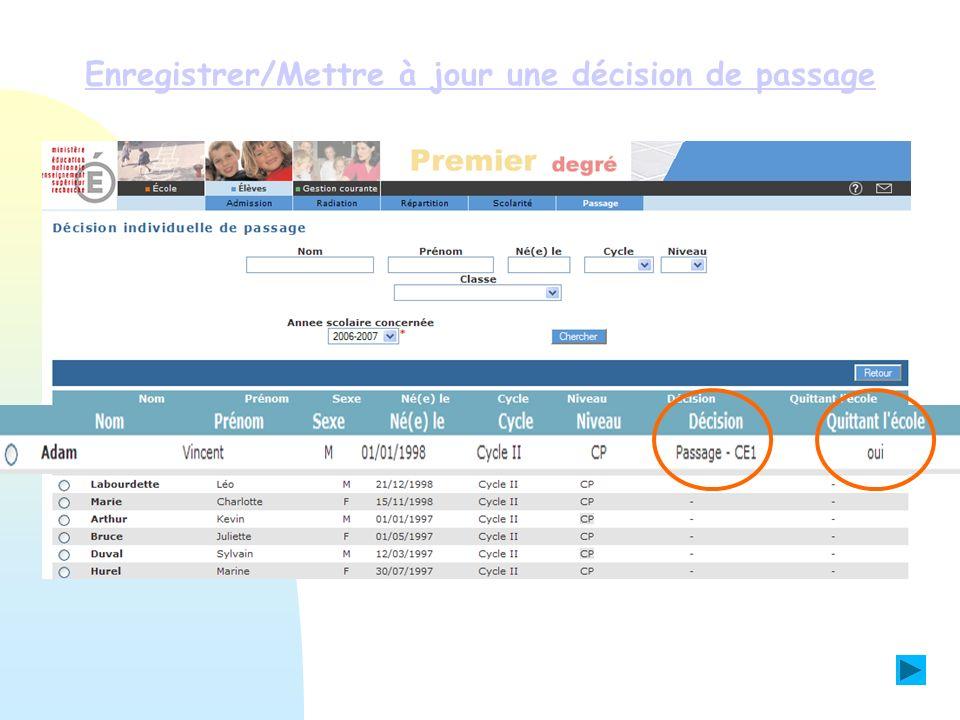Exemple N°2 : Nous allons modifier une décision de passage au CE2 pour lenfant LABOURDETTE Léo.