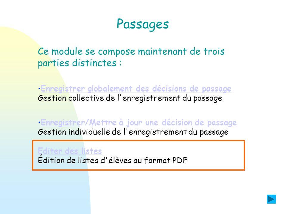 Passages Enregistrer globalement des décisions de passage Gestion collective de l'enregistrement du passageEnregistrer globalement des décisions de pa