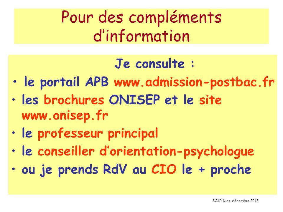 SAIO Nice décembre 2013 Pour des compléments dinformation Je consulte : le portail APB www.admission-postbac.fr les brochures ONISEP et le site www.on