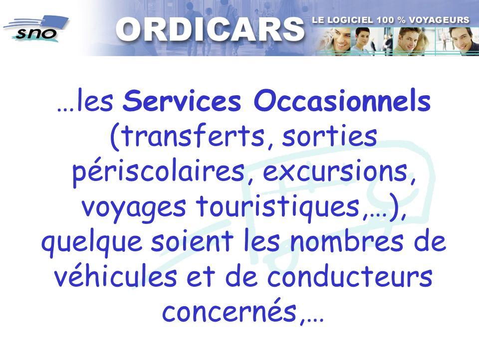 …les Services Occasionnels (transferts, sorties périscolaires, excursions, voyages touristiques,…), quelque soient les nombres de véhicules et de cond