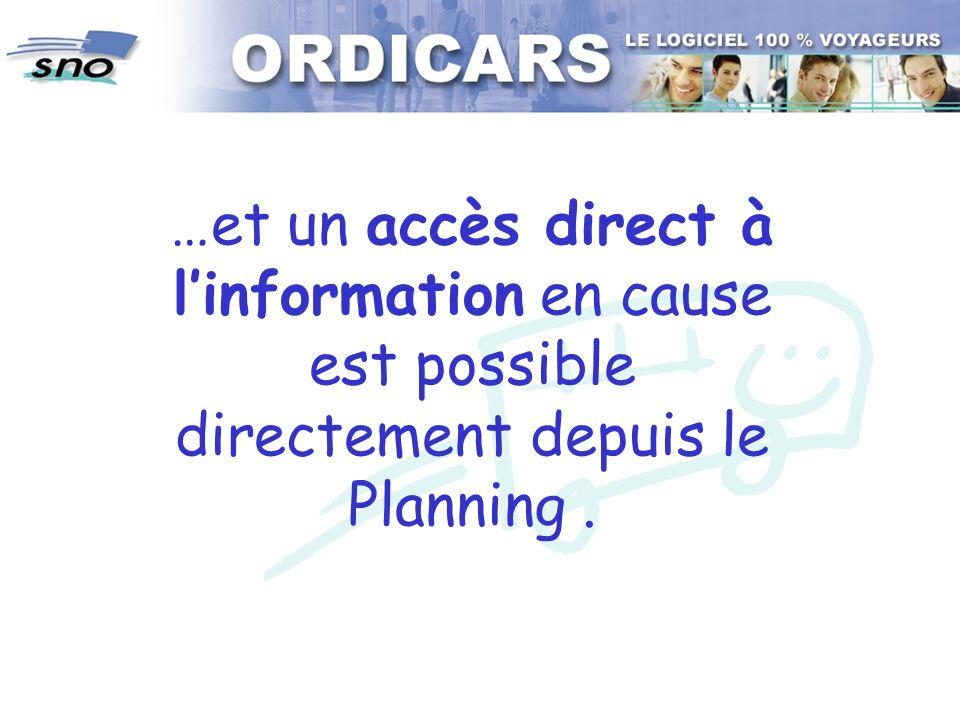 …et un accès direct à linformation en cause est possible directement depuis le Planning.