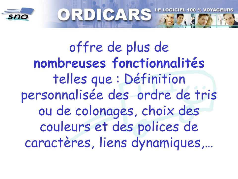 offre de plus de nombreuses fonctionnalités telles que : Définition personnalisée des ordre de tris ou de colonages, choix des couleurs et des polices