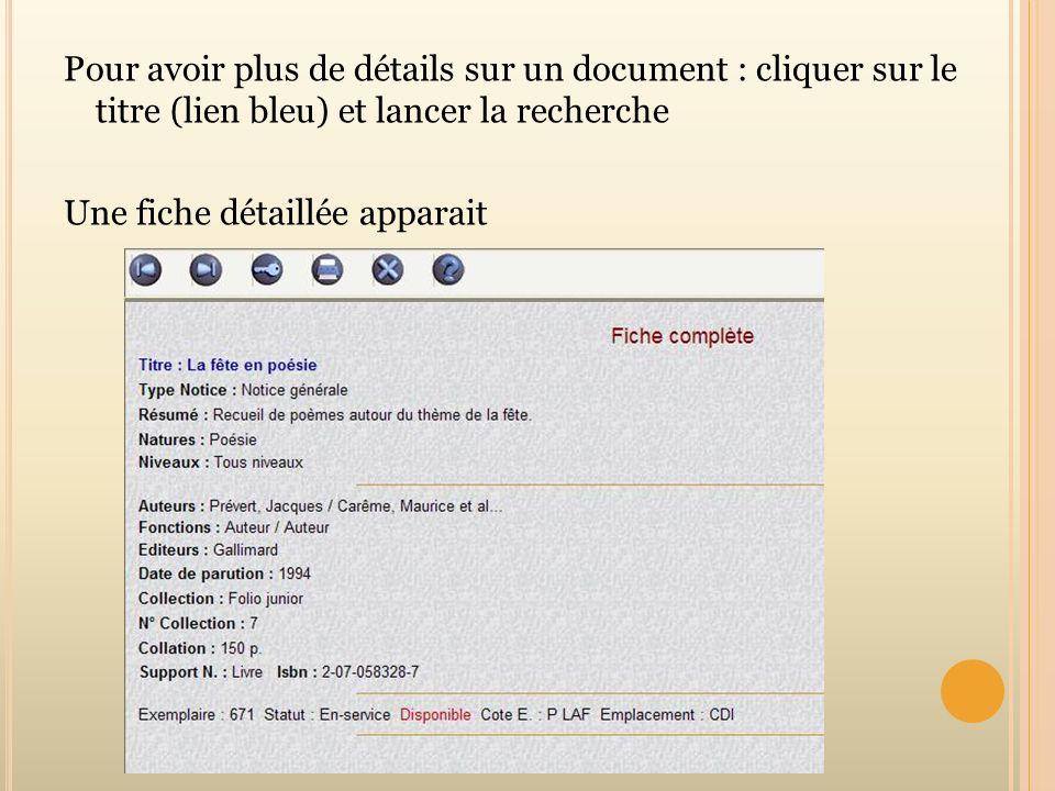 Pour avoir plus de détails sur un document : cliquer sur le titre (lien bleu) et lancer la recherche Une fiche détaillée apparait