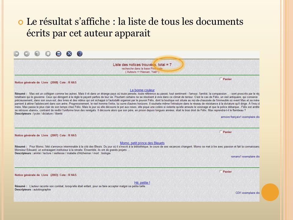 Le résultat saffiche : la liste de tous les documents écrits par cet auteur apparait