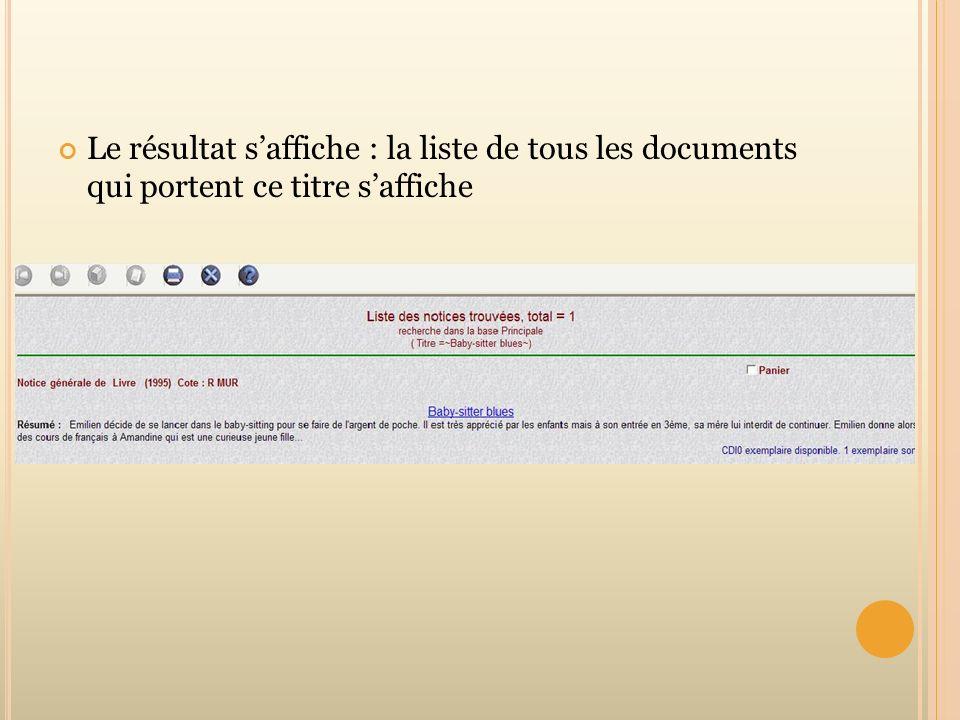 Le résultat saffiche : la liste de tous les documents qui portent ce titre saffiche