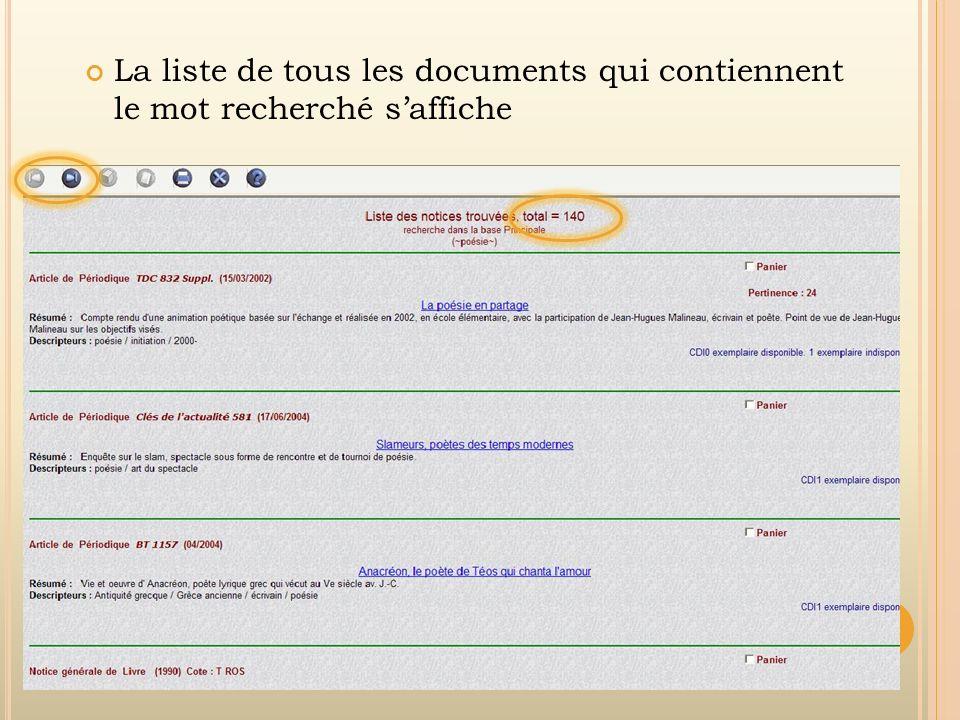 La liste de tous les documents qui contiennent le mot recherché saffiche