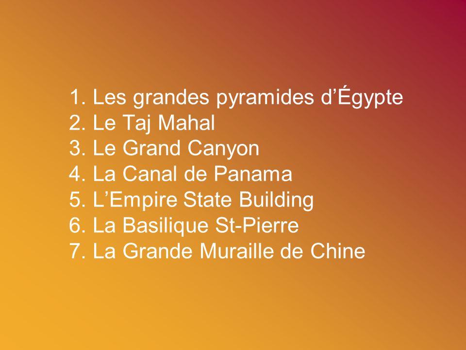 1.Les grandes pyramides dÉgypte 2. Le Taj Mahal 3.