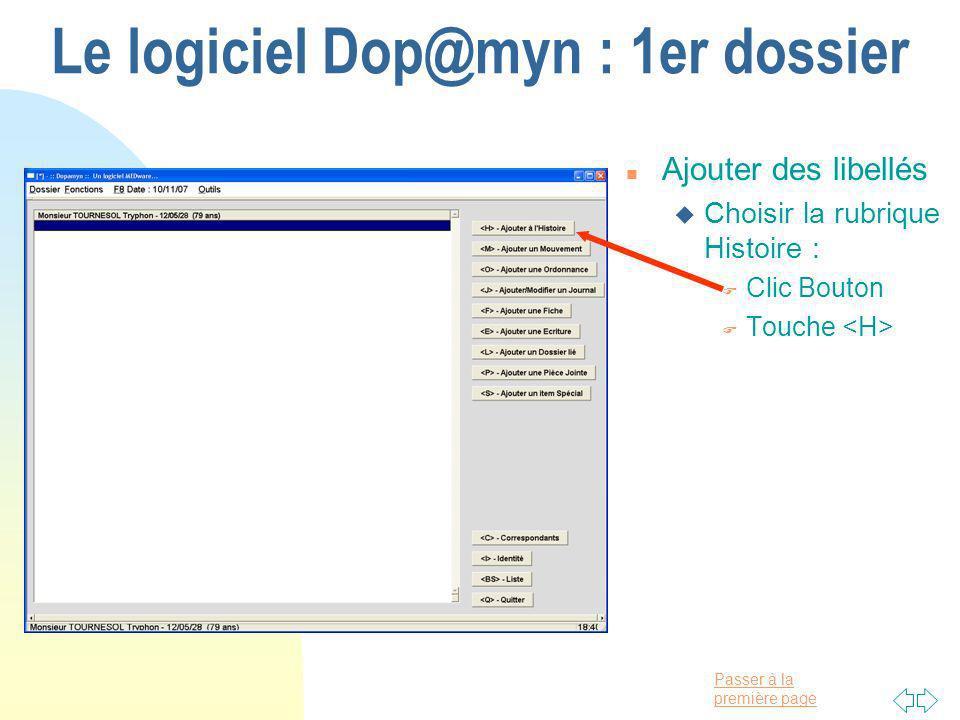 Passer à la première page Le logiciel Dop@myn : 1er dossier n Ajouter des libellés u Choisir la rubrique Histoire : F Clic Bouton F Touche