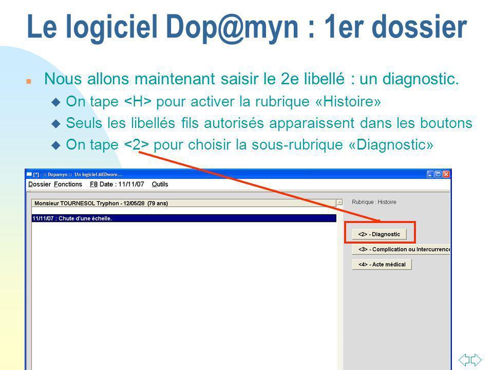 Passer à la première page Le logiciel Dop@myn : 1er dossier n Nous allons maintenant saisir le 2e libellé : un diagnostic.