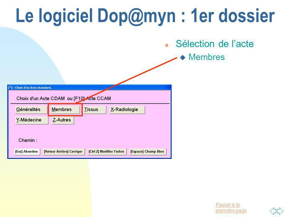 Passer à la première page Le logiciel Dop@myn : 1er dossier n Sélection de lacte u Membres