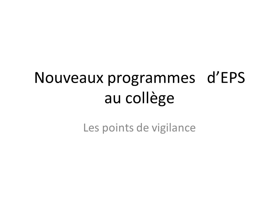 Nouveaux programmes dEPS au collège Les points de vigilance