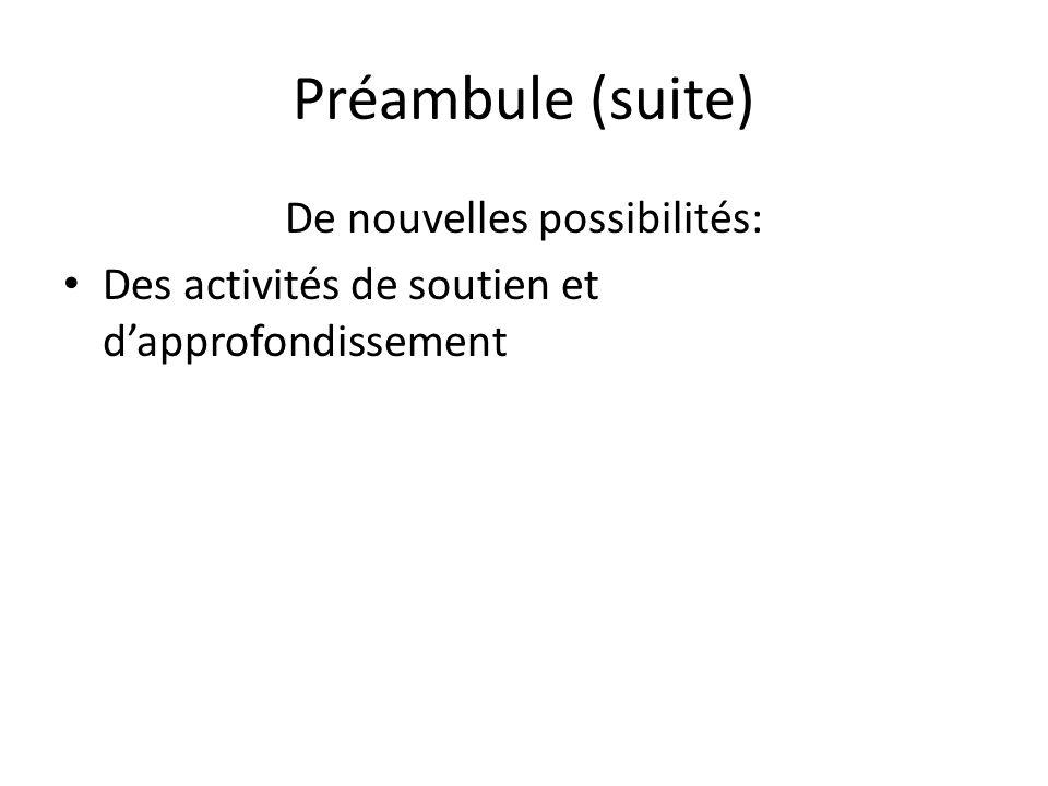 Préambule (suite) De nouvelles possibilités: Des activités de soutien et dapprofondissement