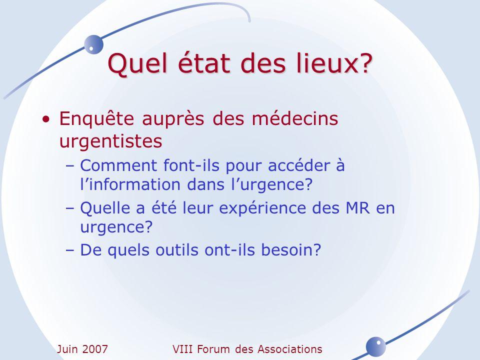 Juin 2007VIII Forum des Associations Plus de 53% des urgentistes ont rencontré au moins une maladie rare dans lannée (8% >10) Dans 31% des cas aucune information n a pu être obtenue.