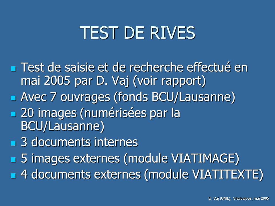 TEST DE RIVES Test de saisie et de recherche effectué en mai 2005 par D.