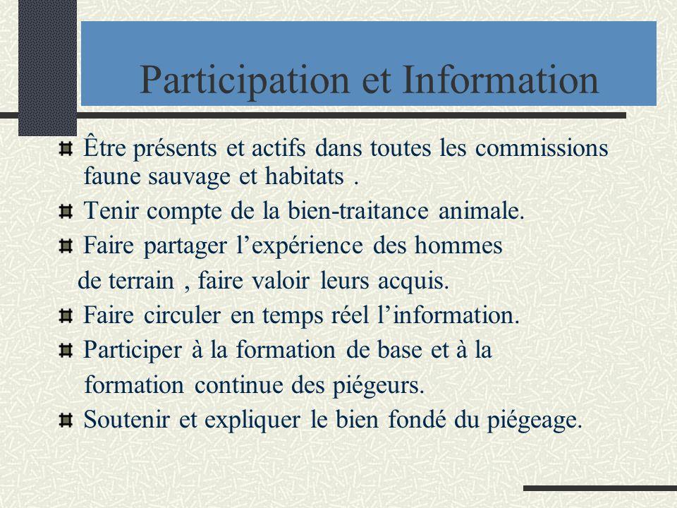 Participation et Information Être présents et actifs dans toutes les commissions faune sauvage et habitats.
