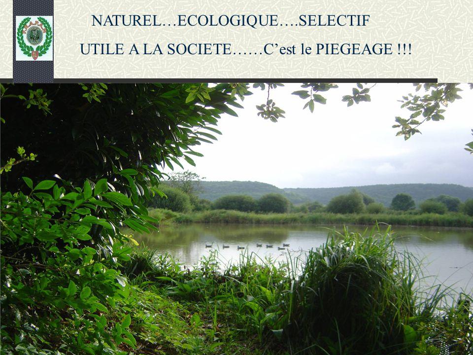 NATUREL…ECOLOGIQUE….SELECTIF UTILE A LA SOCIETE……Cest le PIEGEAGE !!!