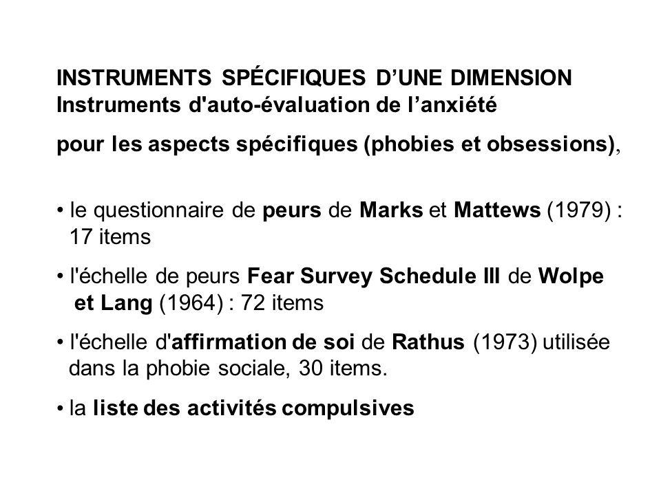 INSTRUMENTS SPÉCIFIQUES DUNE DIMENSION Instruments d'auto-évaluation de lanxiété pour les aspects spécifiques (phobies et obsessions), le questionnair