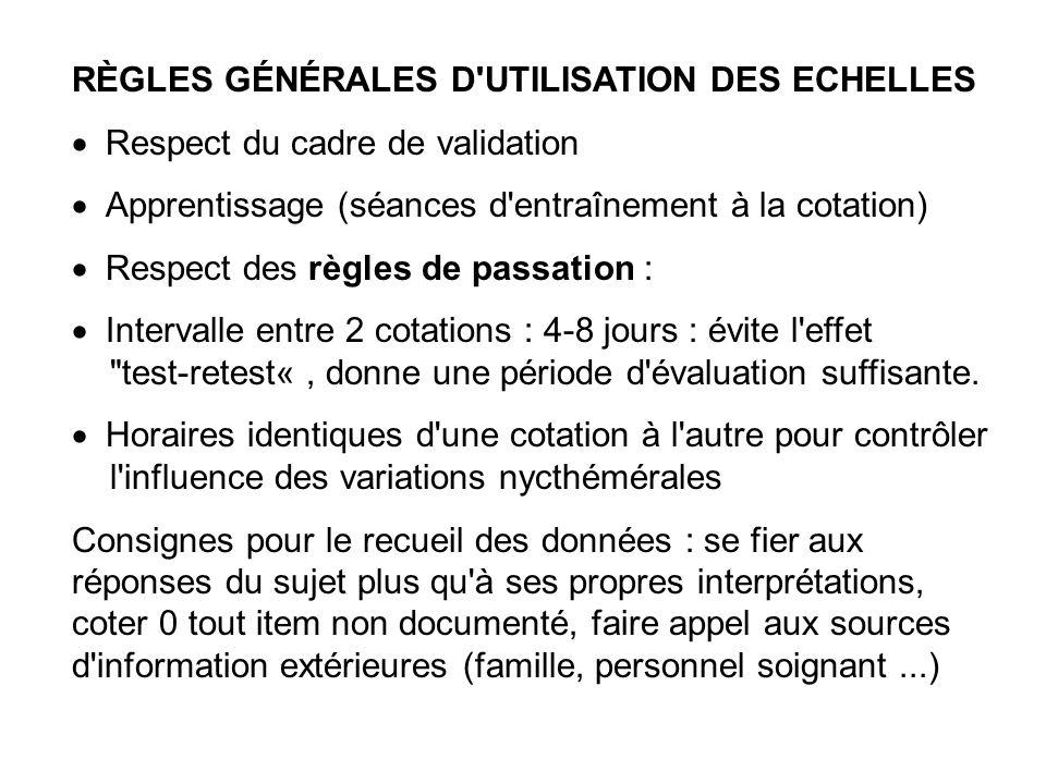 RÈGLES GÉNÉRALES D'UTILISATION DES ECHELLES Respect du cadre de validation Apprentissage (séances d'entraînement à la cotation) Respect des règles de