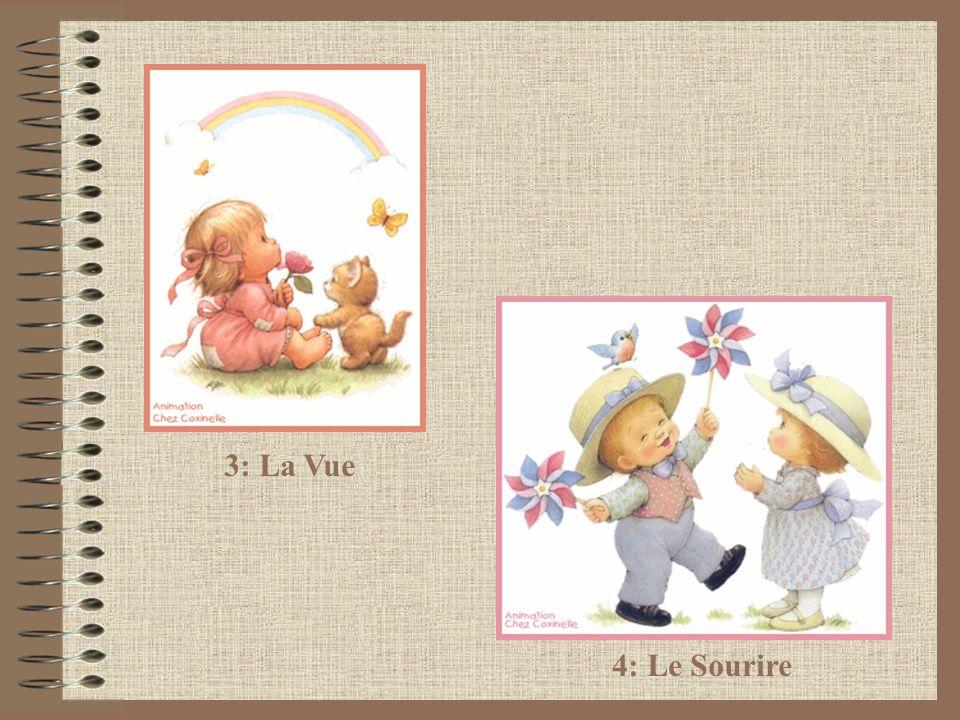 4: Le Sourire 3: La Vue