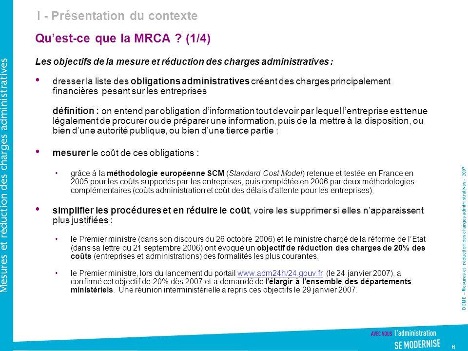 DGME – Mesures et réduction des charges administratives - 2007 Mesures et réduction des charges administratives 6 Quest-ce que la MRCA .