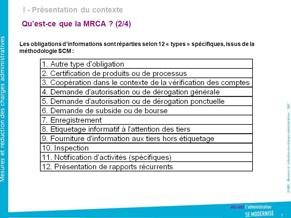 DGME – Mesures et réduction des charges administratives - 2007 Mesures et réduction des charges administratives 7 Quest-ce que la MRCA .
