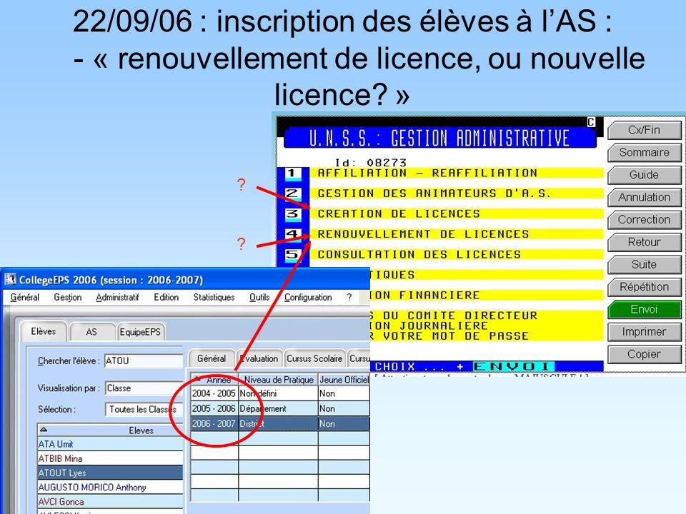 22/09/06 : inscription des élèves à lAS : - « renouvellement de licence, ou nouvelle licence? » ? ?