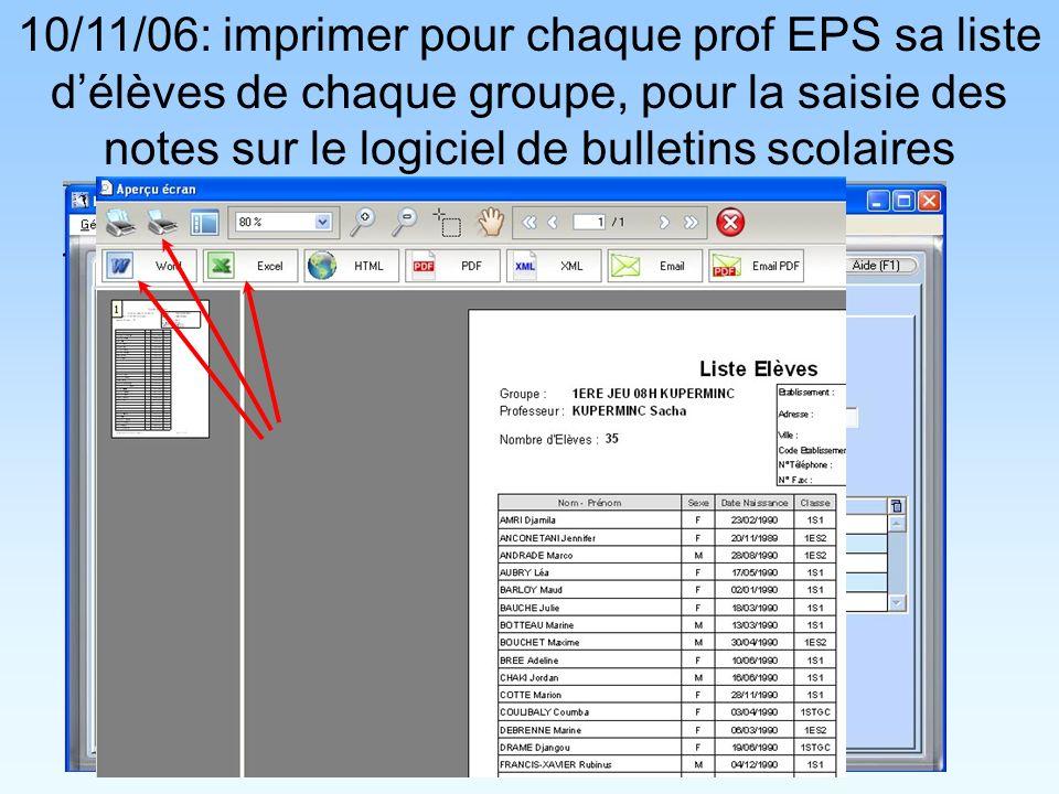 10/11/06: imprimer pour chaque prof EPS sa liste délèves de chaque groupe, pour la saisie des notes sur le logiciel de bulletins scolaires