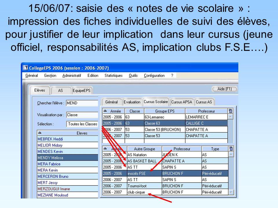 15/06/07: saisie des « notes de vie scolaire » : impression des fiches individuelles de suivi des élèves, pour justifier de leur implication dans leur