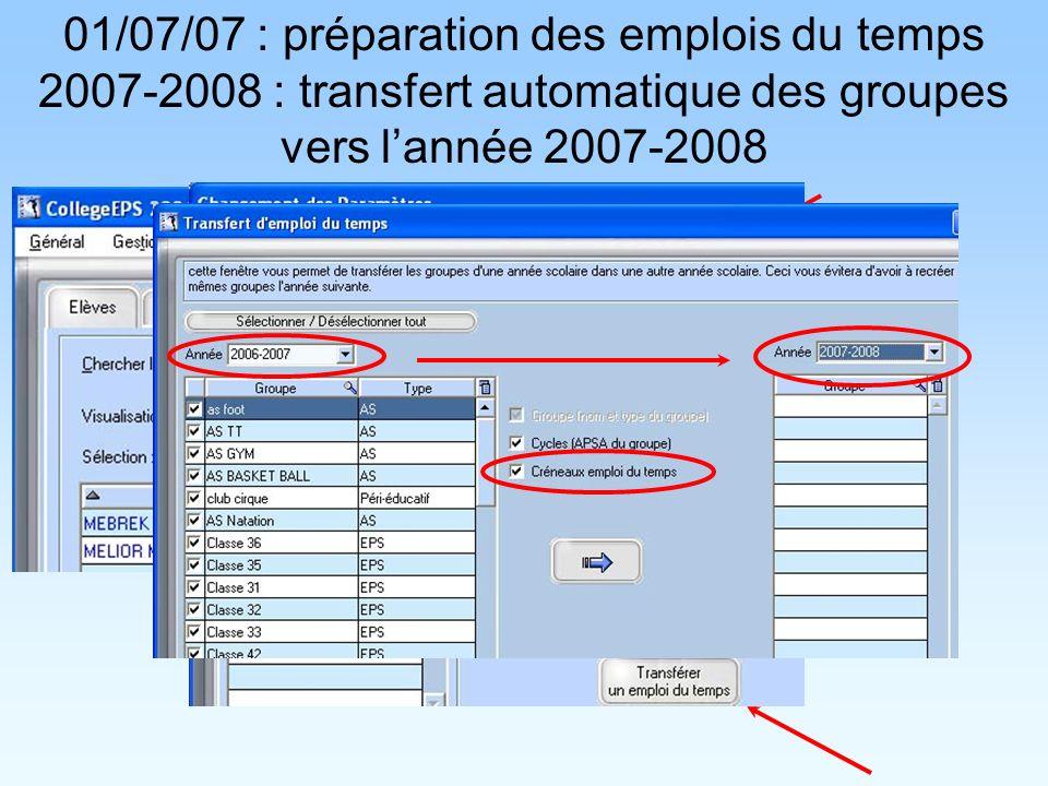 01/07/07 : préparation des emplois du temps 2007-2008 : transfert automatique des groupes vers lannée 2007-2008