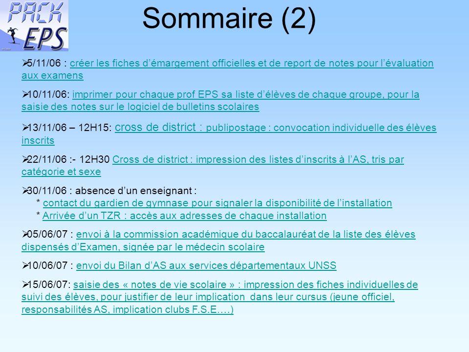Sommaire (2) 5/11/06 : créer les fiches démargement officielles et de report de notes pour lévaluation aux examenscréer les fiches démargement officie