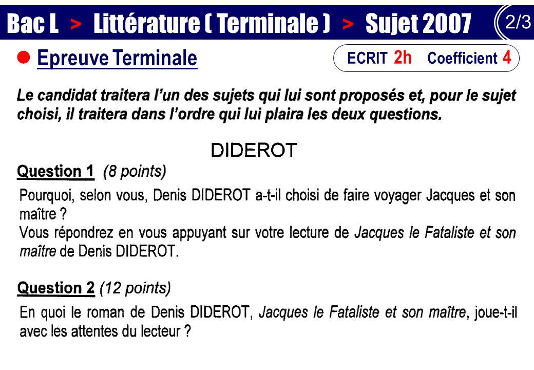 Epreuve Terminale 2/3 ECRIT 2h Coefficient 4 Bac L > Littérature ( Terminale ) > Sujet 2007