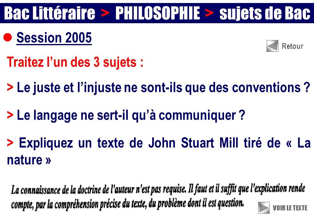 Session 2005 Traitez lun des 3 sujets : > Le juste et linjuste ne sont-ils que des conventions .