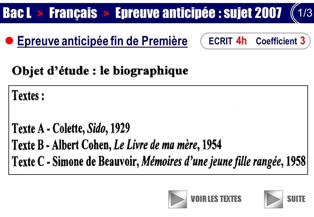 Epreuve anticipée fin de Première Bac L > Français > Epreuve anticipée : sujet 2007 VOIR LES TEXTES ECRIT 4h Coefficient 3 1/3 SUITE