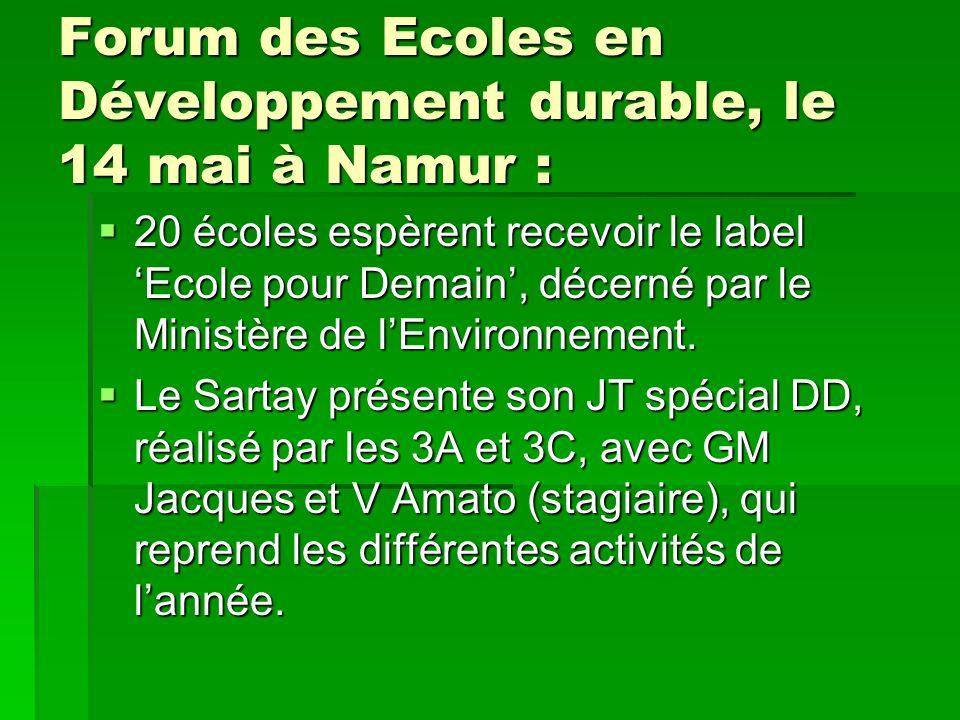 Forum des Ecoles en Développement durable, le 14 mai à Namur : 20 écoles espèrent recevoir le label Ecole pour Demain, décerné par le Ministère de lEn
