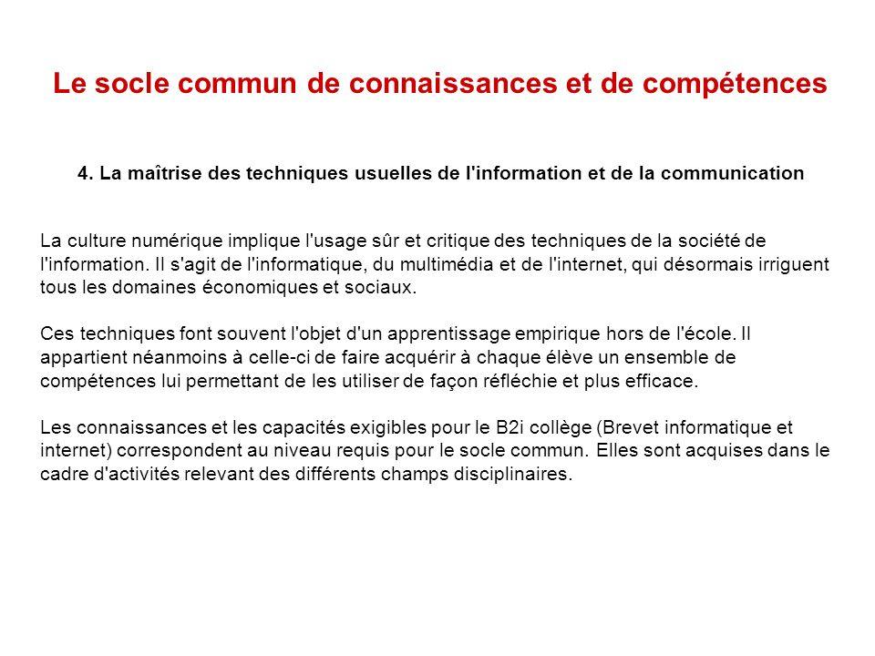 Le socle commun de connaissances et de compétences 4. La maîtrise des techniques usuelles de l'information et de la communication La culture numérique