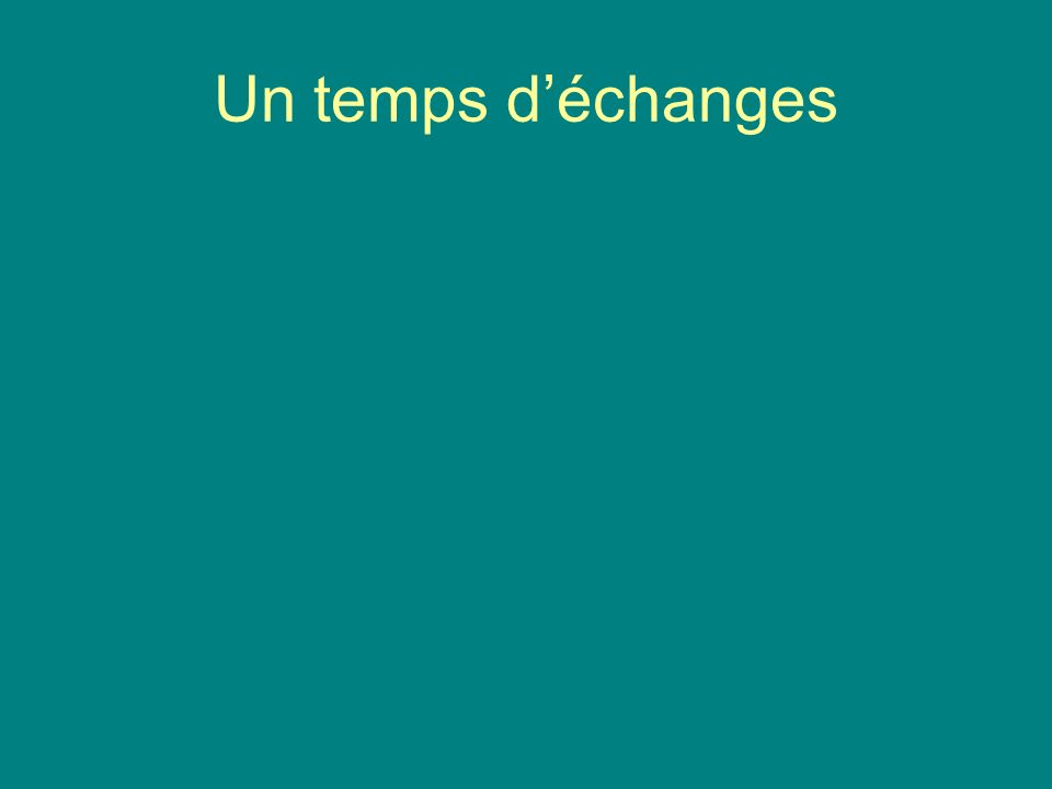 Un temps déchanges