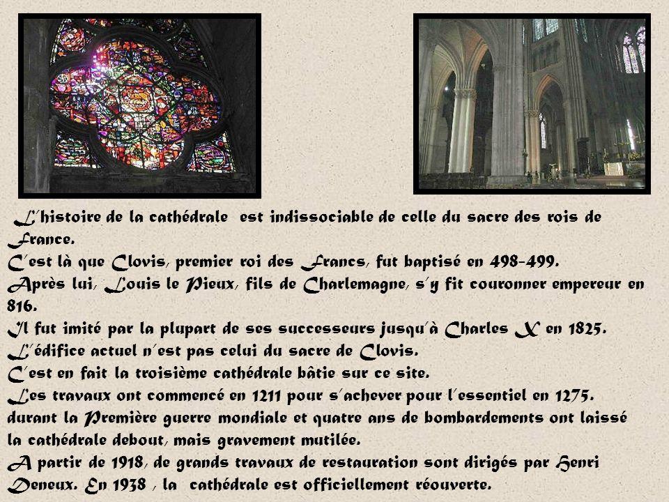 Notre-Dame de Reims Sanctuaire national, lieu de baptême de Clovis et du sacre de nombreux rois. La cathédrale Notre-Dame de Reims est à la fois un sy