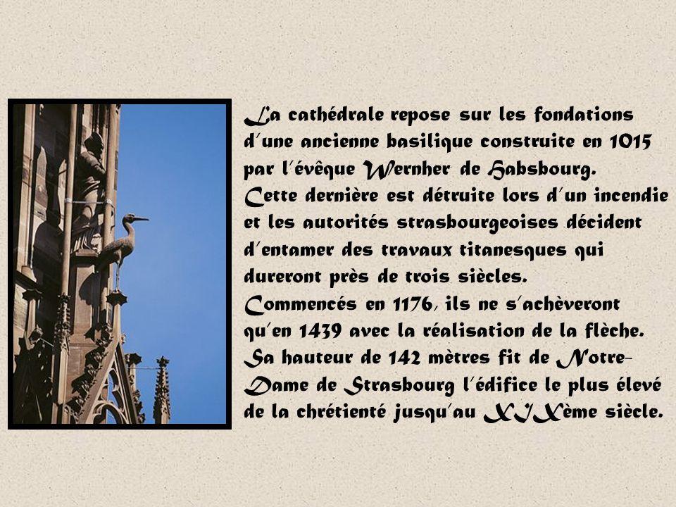Notre-Dame de Strasbourg Visible à des kilomètres à la ronde, la cathédrale Notre-Dame de Strasbourg, qualifiée par Victor Hugo de « prodige du gigant