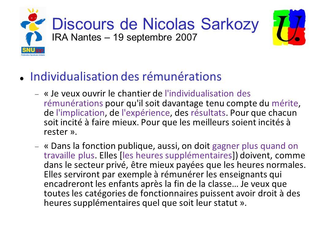 Discours de Nicolas Sarkozy IRA Nantes – 19 septembre 2007 Individualisation des rémunérations « Je veux ouvrir le chantier de l individualisation des rémunérations pour qu il soit davantage tenu compte du mérite, de l implication, de l expérience, des résultats.