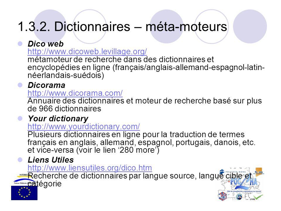 Dico web http://www.dicoweb.levillage.org/ métamoteur de recherche dans des dictionnaires et encyclopédies en ligne (français/anglais-allemand-espagno