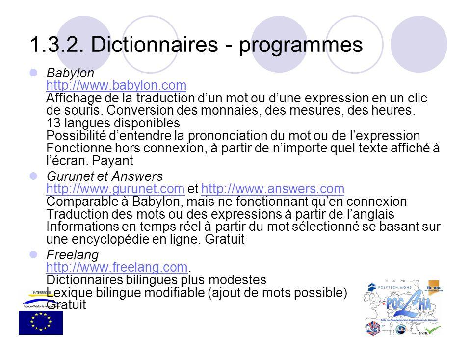 Babylon http://www.babylon.com Affichage de la traduction dun mot ou dune expression en un clic de souris. Conversion des monnaies, des mesures, des h
