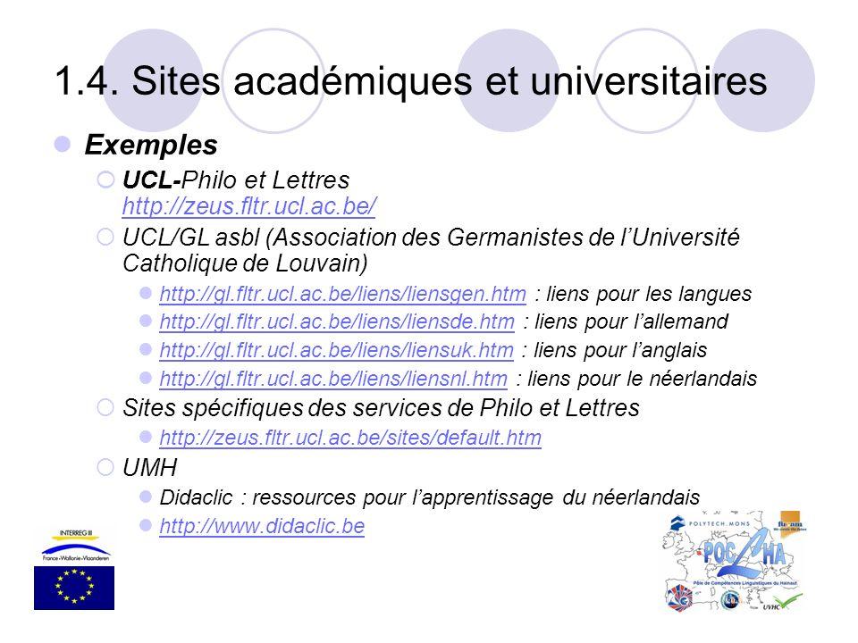 Exemples UCL-Philo et Lettres http://zeus.fltr.ucl.ac.be/ http://zeus.fltr.ucl.ac.be/ UCL/GL asbl (Association des Germanistes de lUniversité Catholiq